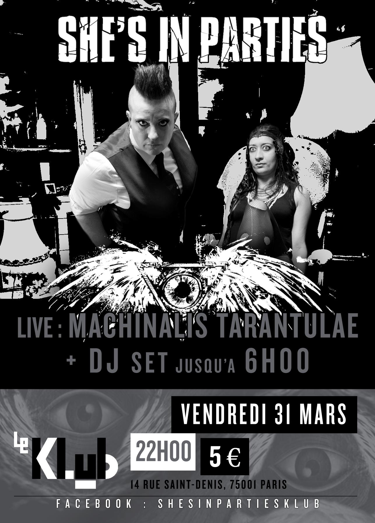 She's In Party : Machinalis Tarantulae + DJ Set ■ 31.03