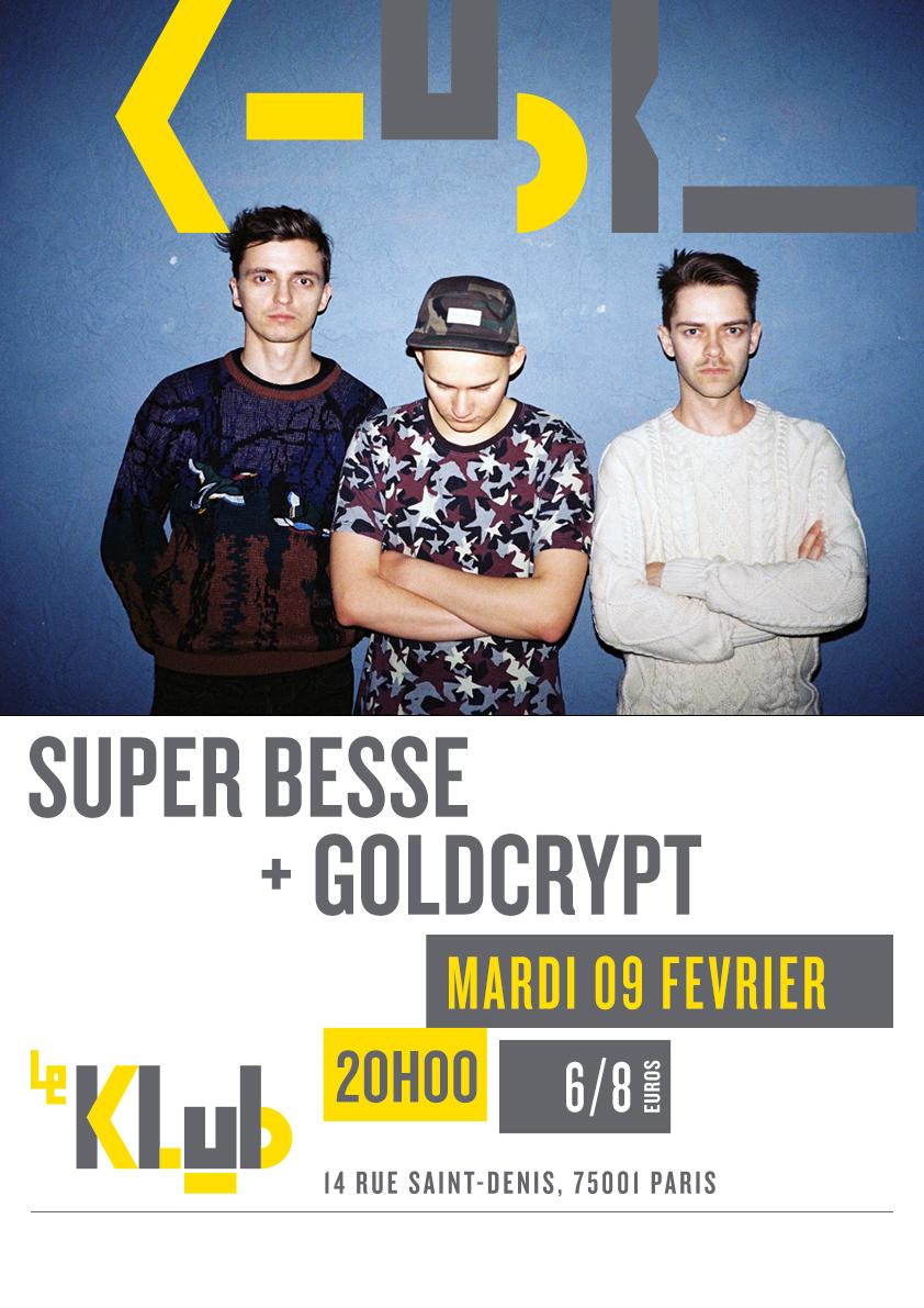 SUPER BESSE + GOLDCRYPT ■ LIVE ■ 09-02-2016 ■20H00
