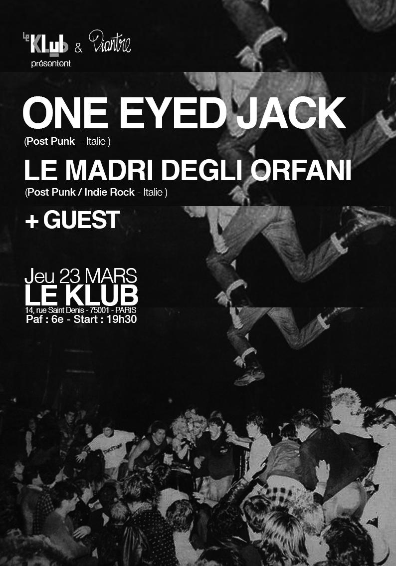 ONE EYED JACK + LE MADRI DEGLI ORFANI ■ 23.03