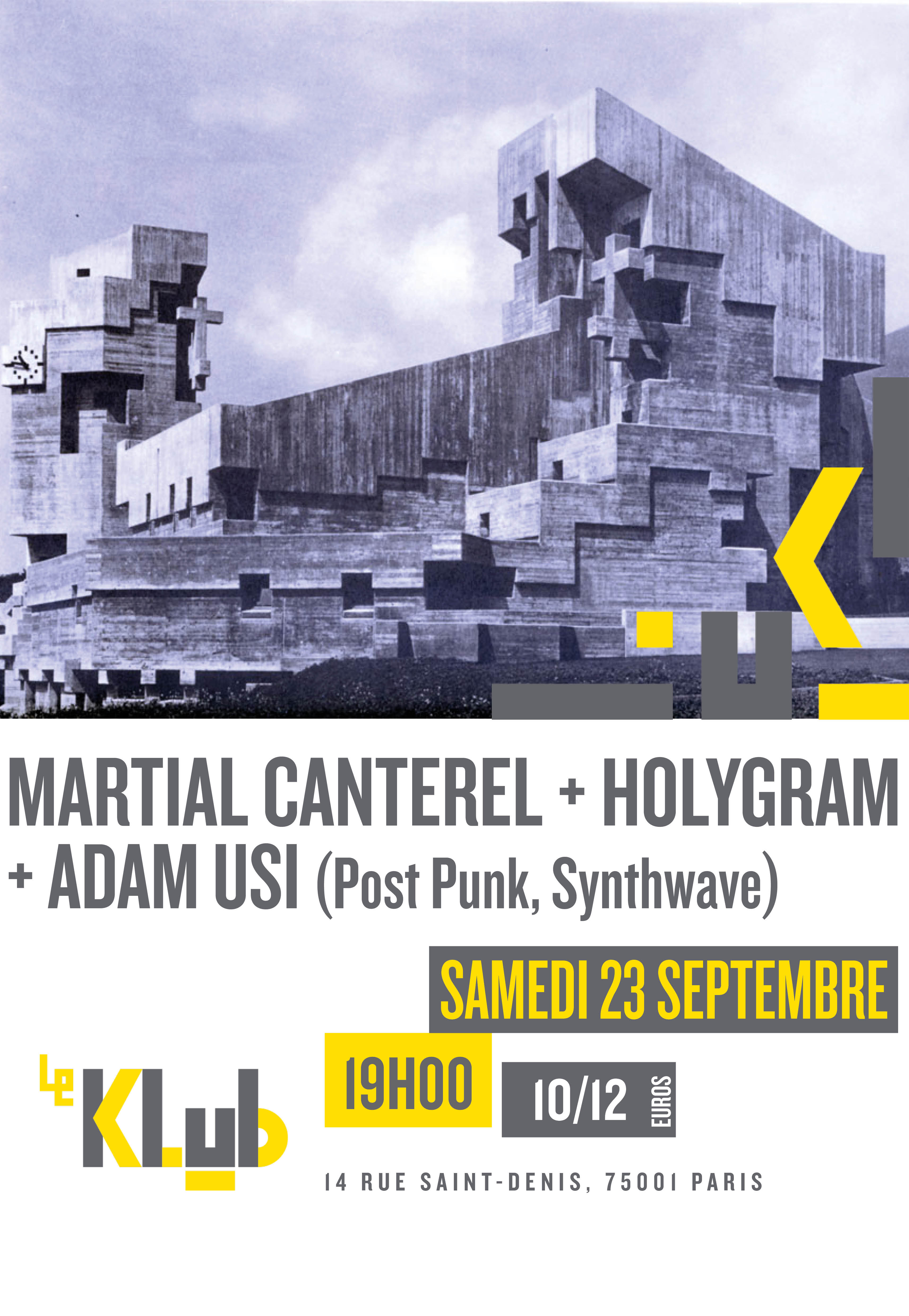 Martial Canterel (Release Party) + Holygram & Adam Usi ■ 23.09