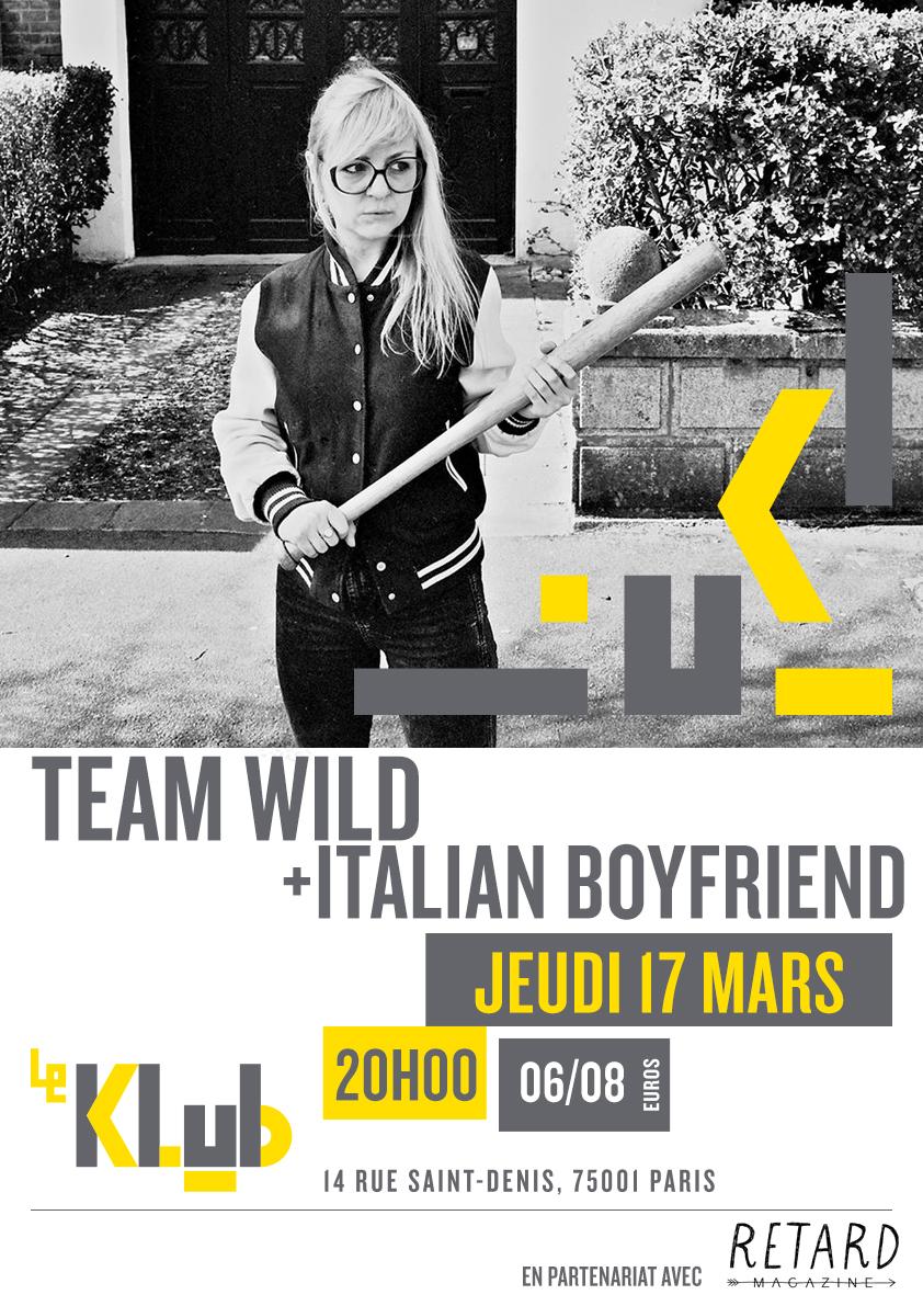 TEAM WILD + ITALIAN BOYFRIEND ■ LIVE ■ 17/03/16 ■ 20H00