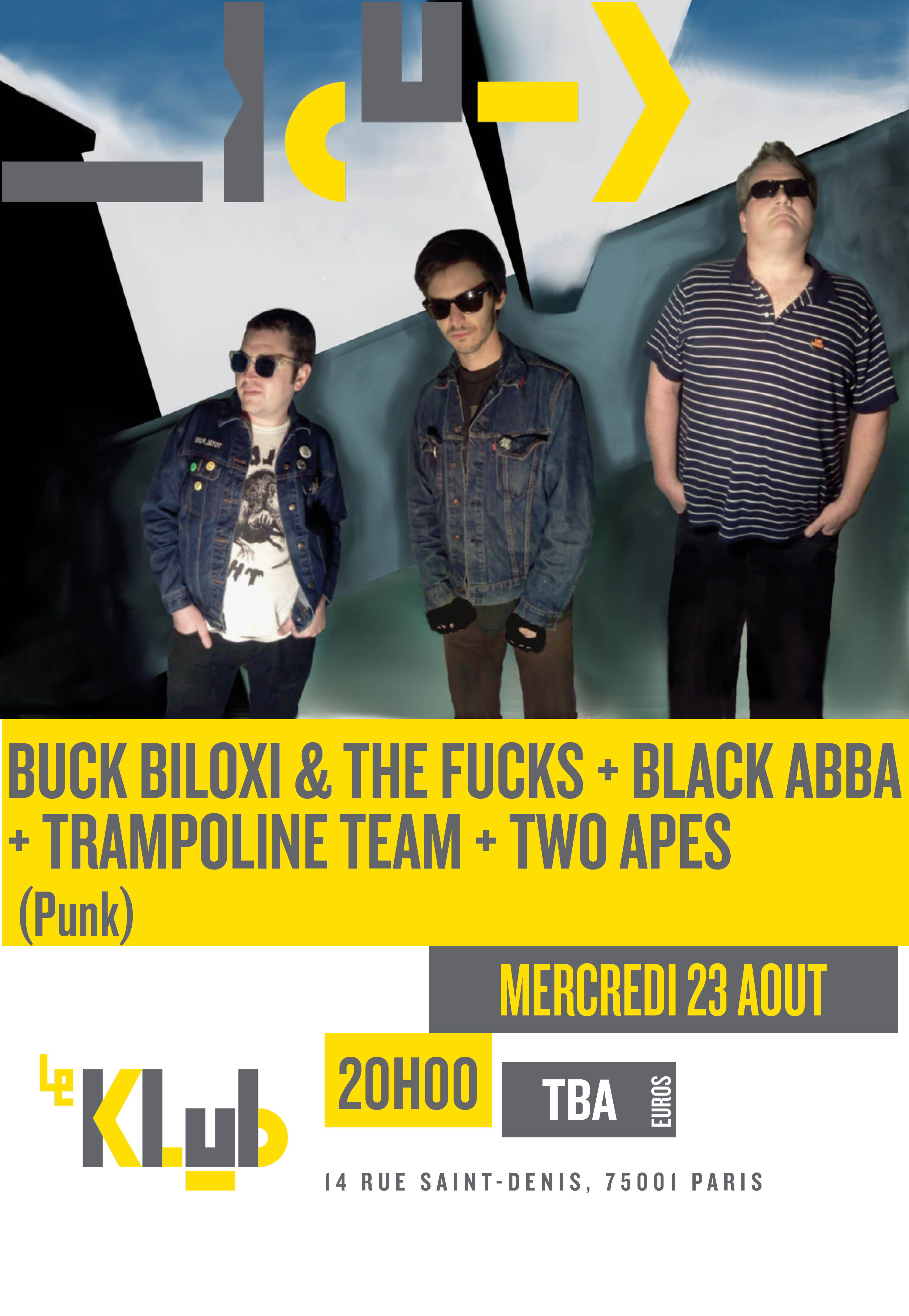 Buck Biloxi & The Fucks + Black Abba + Trampoline Team + Two Apes ■ 23.08