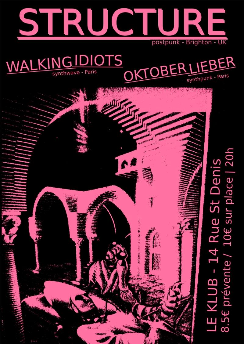 STRUCTURE + WALKING IDIOTS + OKTOBER LIEBER ■ 10.04