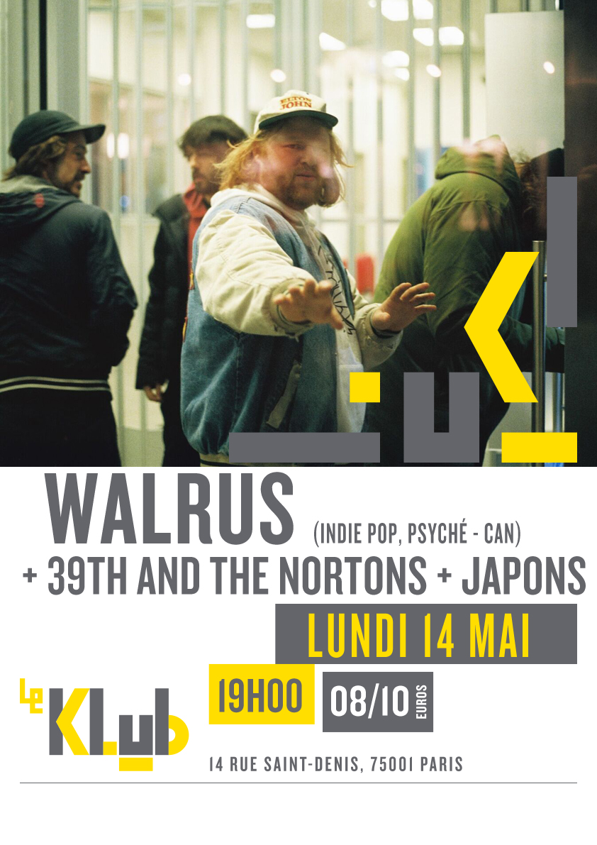 WALRUS + 39th & THE NORTONS + JAPONS ■ 14.05
