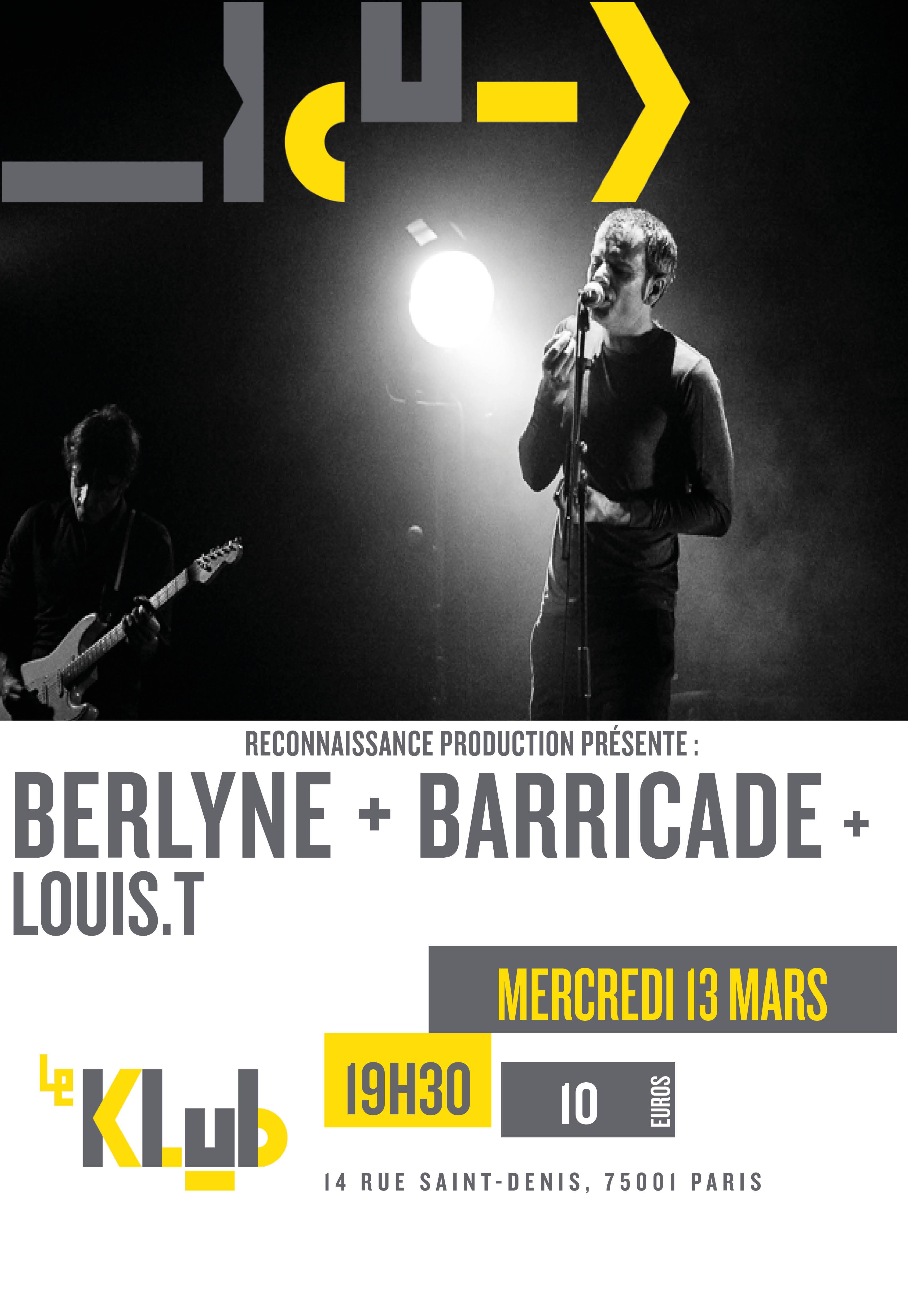 BERLYNE + BARRICADE + LOUIS.T ■ 13.03