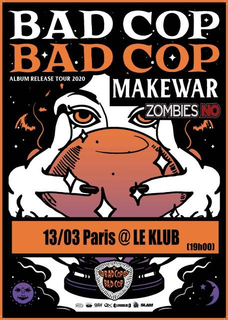 BAD COP/ BAD COP + MAKEWAR + ZOMBIES NO ■ 13.03